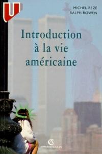 Ralph Bowen et Michel Rezé - Introduction à la vie américaine.