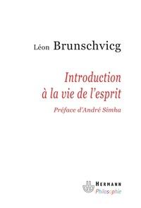 Léon Brunschvicg - Introduction à la vie de l'esprit.