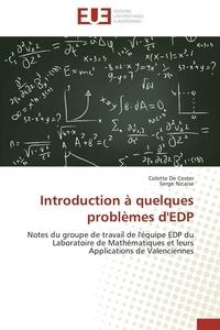 Colette de Coster et Serge Nicaise - Introduction à quelques problèmes d'EDP - Notes du groupe de travail de l'équipe EDP du Laboratoire de Mathématiques et leurs Applications de Valenciennes.