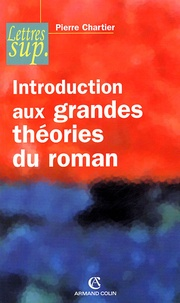 Pierre Chartier - Introduction aux grandes théories du roman.