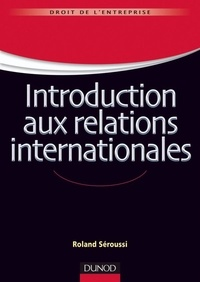 Roland Séroussi - Introduction aux relations internationales.
