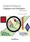 Maurice Bernadet - Introduction pratique aux logiques non classiques.