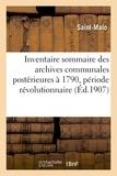 Îlle-et-vilaine Saint-malo - Inventaire sommaire des archives communales postérieures à 1790, période révolutionnaire.