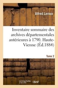 Alfred Leroux - Inventaire sommaire des archives départementales antérieures à 1790. Haute-Vienne. Tome 2.