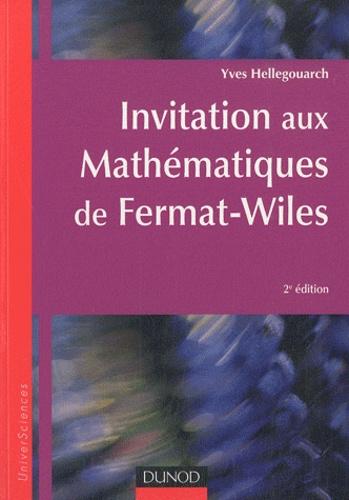 Yves Hellegouarch - Invitation aux mathématiques de Fermat-Wiles.