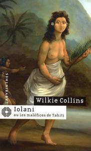 Wilkie Collins - Iolani ou les maléfices de Tahiti.