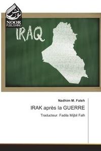 Nadhim Faleh - IRAK après la GUeRRe - Traducteur: Fadila Mijbil Falh.
