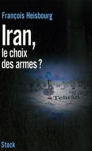 François Heisbourg - Iran, le choix des armes ?.