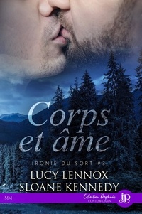 Lucy Lennox et Sloane Kennedy - Ironie du sort Tome 3 : Corps et âme.
