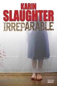 Karin Slaughter - Irréparable.