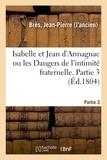 Jean-Pierre Brès - Isabelle et Jean d'Armagnac ou les Dangers de l'intimité fraternelle. Partie 3.