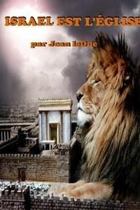 Jean Leduc - ISRAEL EST L'ÉGLISE.
