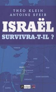 Théo Klein et Antoine Sfeir - Israël survivra-t-il ? - Entretiens.