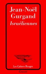 Jean-Noël Gurgand - Israéliennes.