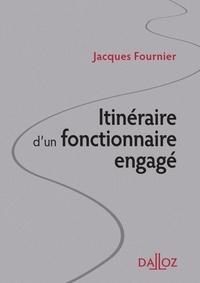 Jacques Fournier - Itinéraire d'un fonctionnaire engagé.