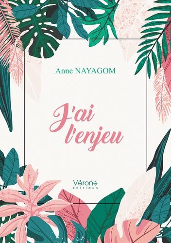 Anne Nayagom - J'ai l'enjeu.