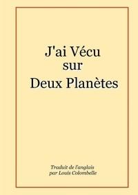 Guy Frebault - J'ai Vécu sur Deux Planètes.