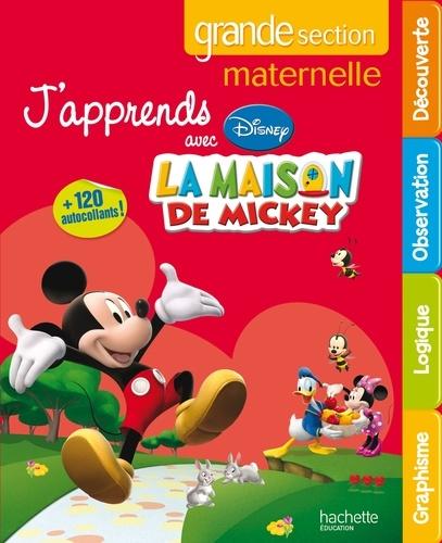 Hachette - J'apprends avec la maison de Mickey - Maternelle grande section 5-6 ans.