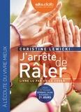 Christine Lewicki - J'arrête de râler. 1 CD audio MP3