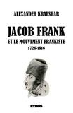 Alexander Kraushar - Jacob Frank et le mouvement frankiste, 1726-1816 - Tomes 1 & 2.