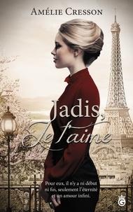 Amélie Cresson - Jadis, je t'aime.
