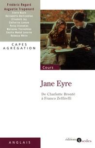 Frédéric Regard et Augustin Trapenard - Jane Eyre - De Charlotte Brontë à Franco Zeffirelli.