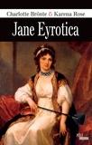 Charlotte Brontë et Karena Rose - Jane Eyrotica.