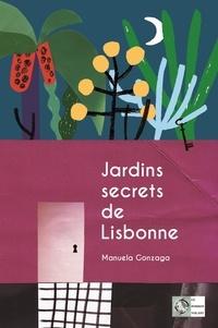 Manuela Gonzaga - Jardins secrets de Lisbonne.