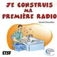 Gérard Chevaillier - Je construis ma première radio.