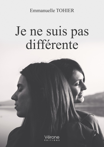 Emmanuelle Tohier - Je ne suis pas différente.
