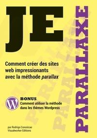 Rodrigo Conceicao - Je Parallaxe - Comment Creer Des Sites Web Impressionants Avec La Methode Parallax.