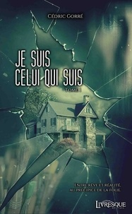 Cédric Gorré - Je Suis Celui Qui Suis 1 : Je Suis Celui Qui Suis, tome 1.