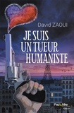 David Zaoui - Je suis un tueur humaniste.
