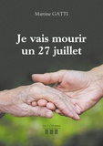Martine Gatti - Je vais mourir un 27 juillet.