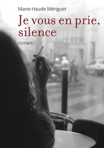 Je vous en prie, silence