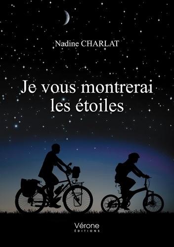 Nadine Charlat - Je vous montrerai les étoiles.