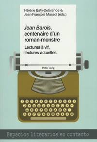 Hélène Baty-Delalande et Jean-François Massol - Jean Barois, centenaire d'un roman-monstre.