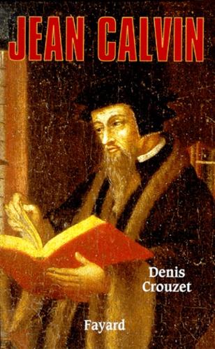 Jean Calvin. Vies parallèles