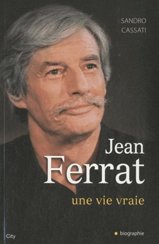 Sandro Cassati - Jean Ferrat - Une vie vraie.