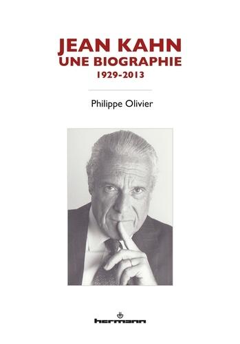 Philippe Olivier - Jean Kahn, une tragédie optimiste 1929-2013.