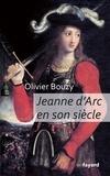 Olivier Bouzy - Jeanne d'Arc en son siècle.
