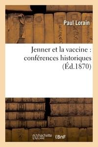 Paul Lorain - Jenner et la vaccine : conférences historiques.