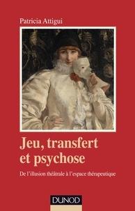 Jeu, transfert et psychose - De lillusion théâtrale à lespace thérapeutique.pdf