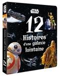 Hachette Jeunesse - 12 histoires d'une galaxie lointaine - Star Wars.