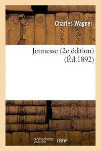 Charles Wagner - Jeunesse 2e édition.