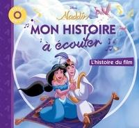 Hachette Jeunesse - Aladdin - L'histoire du film. 1 CD audio