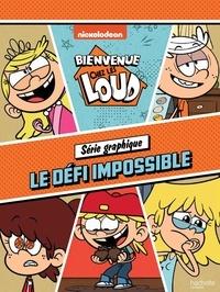 Hachette Jeunesse - Bienvenue chez les Loud : Série graphique  : Le défi impossible.