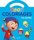 Hachette Jeunesse - Coloriages Oui-Oui les pirates.