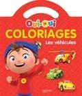Hachette Jeunesse - Coloriages Oui-Oui les véhicules.