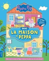 Hachette Jeunesse - Dans la maison de Peppa - Avec plus de 170 stickers repositionnables.